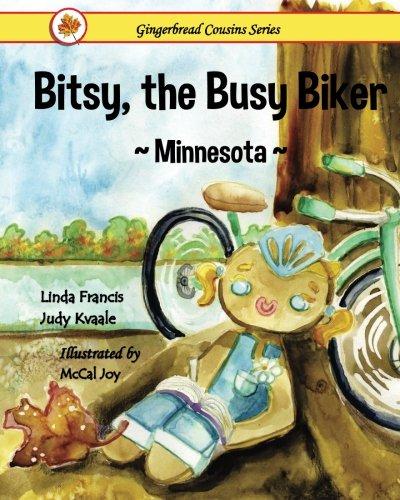 Bitsy, the Busy Biker ~Minnesota~: Judy Kvaale; Linda Francis