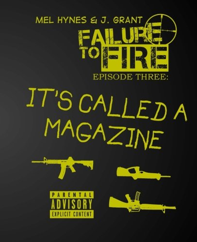 9781515153269: It's Called A Magazine (Failure To Fire) (Volume 3)