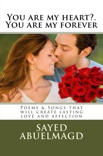 9781515154402: You are my heart?. You are my forever: Poems & Songs that will create lasting love and affection (Da Bomb) (Volume 29)