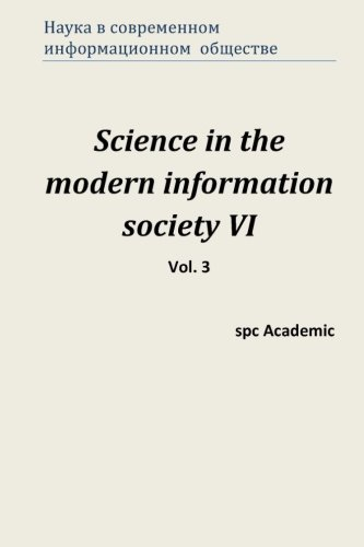 9781515154556: Science in the modern information society VI. Vol. 3: Proceedings of the Conference. North Charleston, 13-14.07.2015 (Volume 3) (Russian Edition)