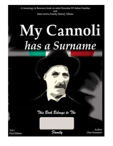 9781515155553: My Cannoli Has A Surname: A Genealogy Resource Picture Book for My Kenosha WI Italian Families and Inter-active Family History Album (Gallo & Cerminara Branches) (Volume 1)