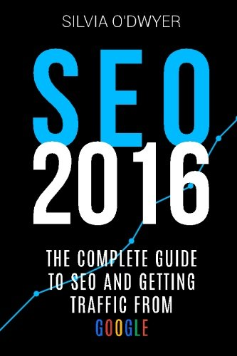 9781515155928: SEO 2016: The Ultimate Guide To SEO And Getting Traffic From Google
