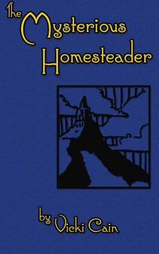The Mysterious Homesteader: A Sherlock Holmes Story: Vicki Cain