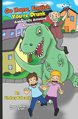 9781515159926: Go Home, English. You're Drunk.: Awkwardly Amusing Ambiguities (Volume 1)