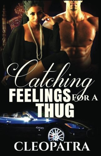 9781515160960: Catching Feelings for a Thug