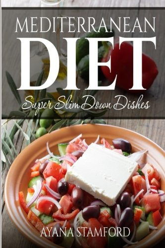 9781515162155: Mediterranean Diet: Super Slim Down Dishes Full Colour Edition