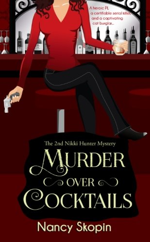 9781515162636: Murder Over Cocktails: The 2nd Nikki Hunter Mystery: Volume 2 (Nikki Hunter Mysteries)