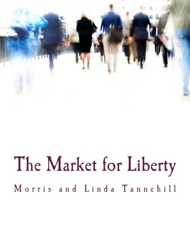 9781515162827: The Market for Liberty (Large Print Edition)