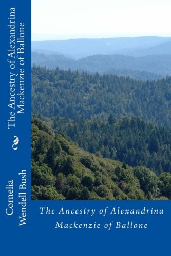 Ancestry of Alexandrina MacKenzie of Ballone: Bush, Cornelia Wendell