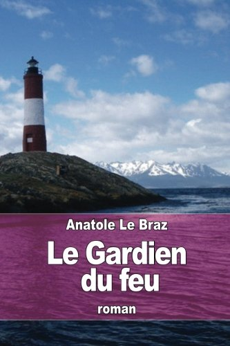 Le Gardien Du Feu (Paperback): Anatole Le Braz