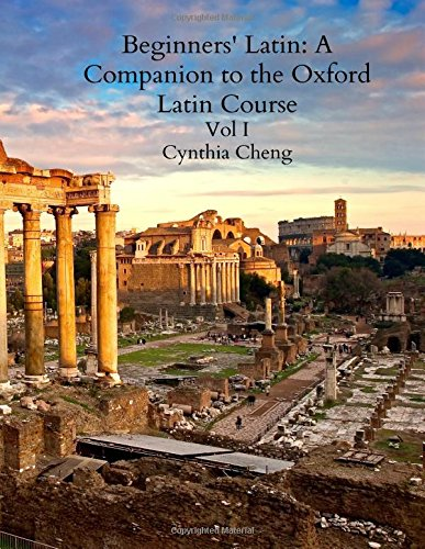 9781515163602: Beginners' Latin: A Companion to the Oxford Latin Course Vol I (Volume 1)