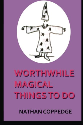 9781515164180: Worthwhile Magical Things To Do: (Spells & Spell-Casting)