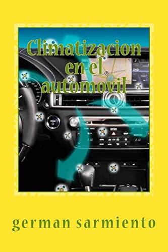 9781515164333: Climatizacion en el automovil: Como funciona? , Aprenda a repararlo (Spanish Edition)