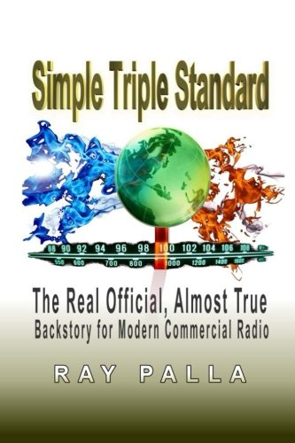 9781515165811: Simple Triple Standard: The Real Official, Almost True Backstory for Modern Commercial Radio