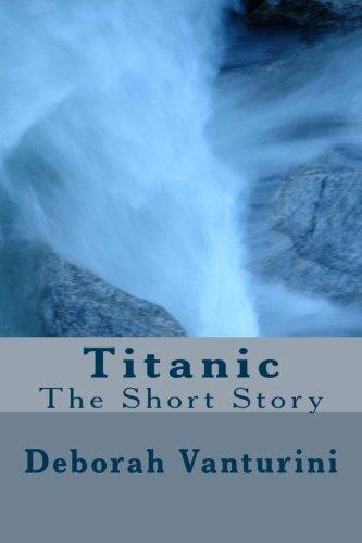 9781515165958: Titanic: The Short Story