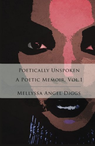 9781515166474: Poetically Unspoken (A Poetic Memoir) (Volume 1)