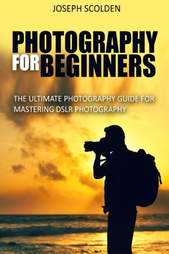 9781515167334: Photography for Beginners: The Ultimate Photography Guide for Mastering DSLR Photography (photography, photography for beginners, portrait ... lighting, photography composition)