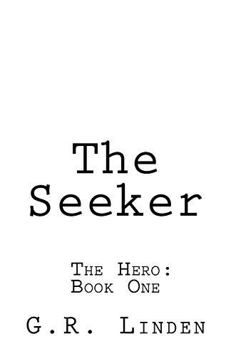 The Seeker (The Hero) (Volume 1): G. R. Linden