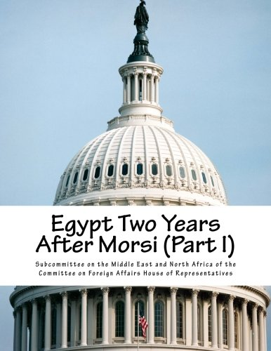 9781515168034: Egypt Two Years After Morsi (Part I)