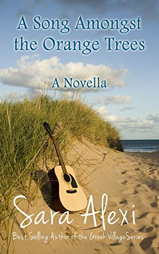 9781515168065: A Song Amongst the Orange Trees: A Novella (The Greek Village Collection) (Volume 13)