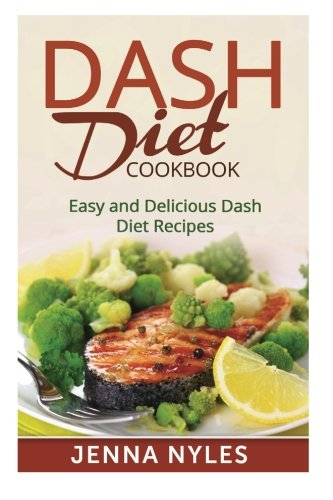 9781515168966: DASH Diet Cookbook: Easy and Delicious Dash Diet Recipes