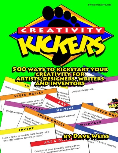 9781515169178: Creativity Kickers: 500 ways to Kickstart Your Creativity for Artists/Designers, Writers and Inventors
