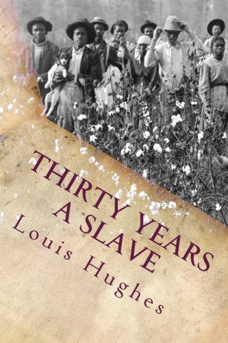 9781515169543: Thirty Years a Slave: From Bondage to Freedom