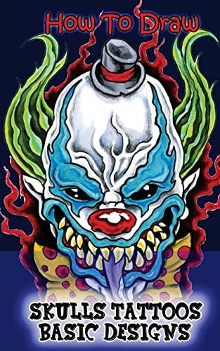 9781515169758: How To Draw Skulls Tattoos Basic Designs: Draw Skulls ...