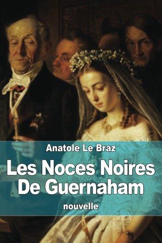 Les Noces Noires de Guernaham: Le Braz, Anatole