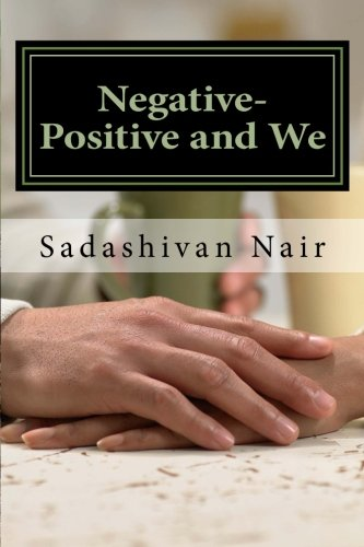 9781515170273: Negative-Positive and We: Be positive even if negative reigns