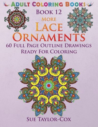 9781515171614: More Lace Ornaments: 60 Full Page Line Drawings Ready For Coloring (Adult Coloring Books) (Volume 12)