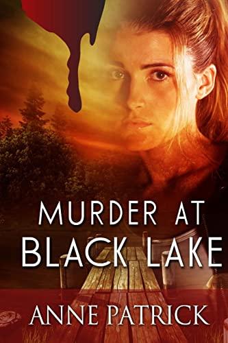 Murder at Black Lake: Anne Patrick