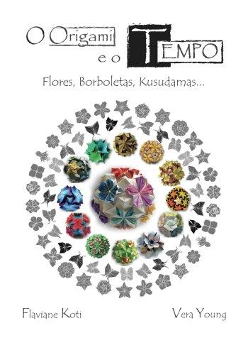 9781515172529: O Origami e o Tempo: Flores, Borboletas, Kusudamas (Portuguese Edition)