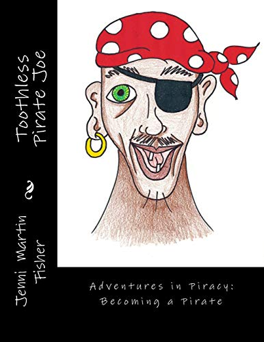 9781515172635: Toothless Pirate Joe (Adventures in Piracy) (Volume 1)