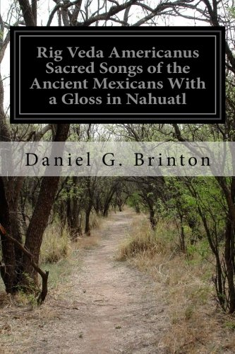9781515173458: Rig Veda Americanus Sacred Songs of the Ancient Mexicans With a Gloss in Nahuatl