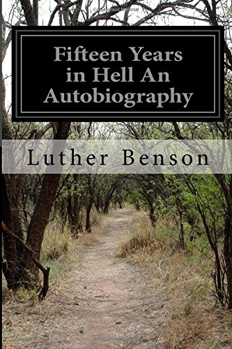 Fifteen Years in Hell an Autobiography (Paperback): Luther Benson