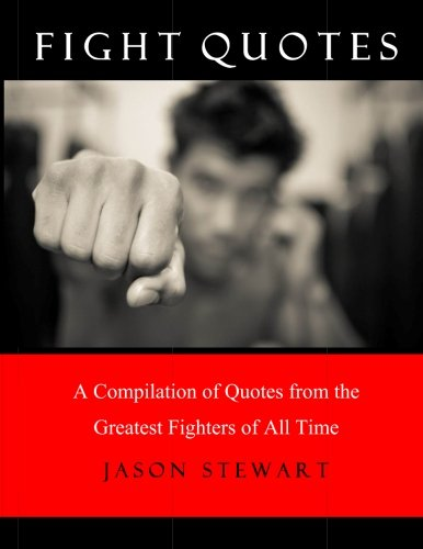 9781515174493: Fight Quotes: A Compilation of Quotes from the Greatest Fighters of all Time