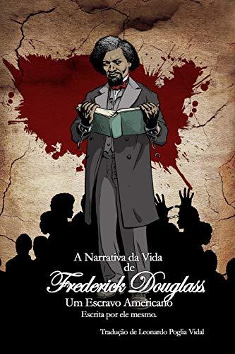 9781515175346: A Narrativa da Vida de Frederick Douglass, um Escravo Americano: Escrita por ele mesmo.