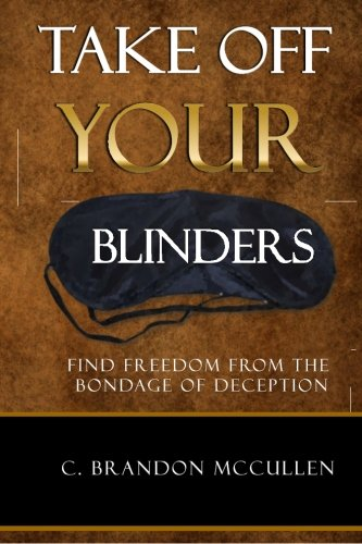 9781515175582: Take Off Your Blinders: Find Freedom From The Bondage Of Deception