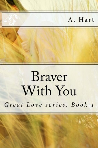 9781515177470: Braver With You (Great Love) (Volume 1)