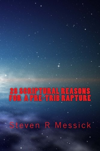 9781515177623: 28 Scriptural Reasons For A Pre-Trib Rapture