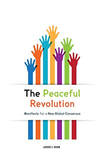 9781515182610: The Peaceful Revolution: Manifesto for a New Global Consensus