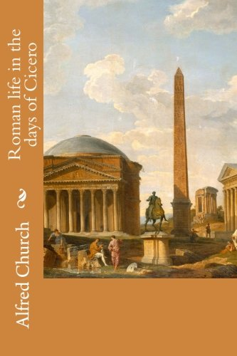 9781515182665: Roman life in the days of Cicero