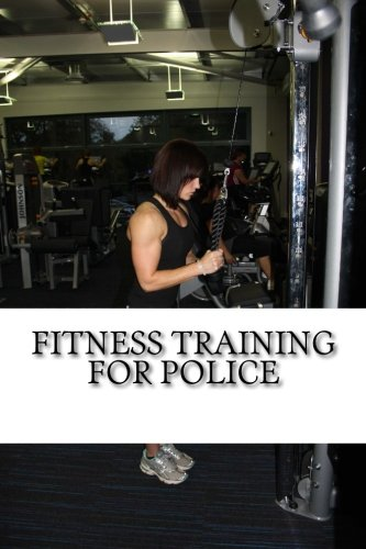 Fitness Training for Police: Everything you need: Kevin Sinclair