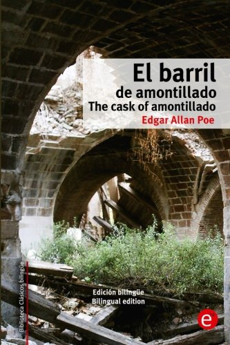 9781515186465: El barril de amontillado/The cask of amontillado: Edición bilingüe/Bilingual edition (Biblioteca Clásicos bilingüe)