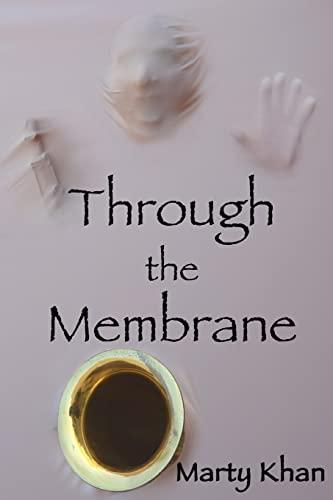 9781515187882: Through the Membrane: Three Novellas