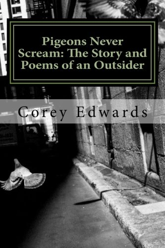 9781515188551: Pigeons Never Scream: The Story and Poems of an Outsider