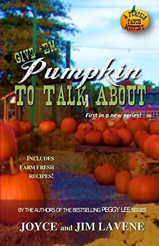 9781515190134: Give 'Em Pumpkin to Talk About (Pumpkin Patch Mysteries) (Volume 1)