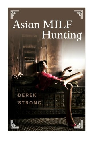 9781515190264: Asian MILF Hunting: Seducing Older Married Asian Women: Volume 3 (The Definitive Guide to Asian Girls)