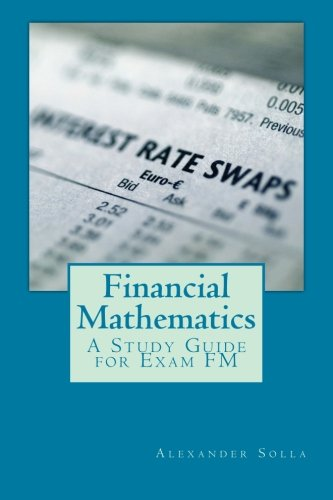 9781515190509: Financial Mathematics: A Study Guide for Exam FM